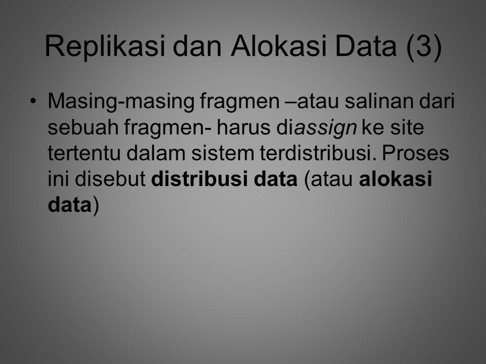 Replikasi dan Alokasi Data (3)