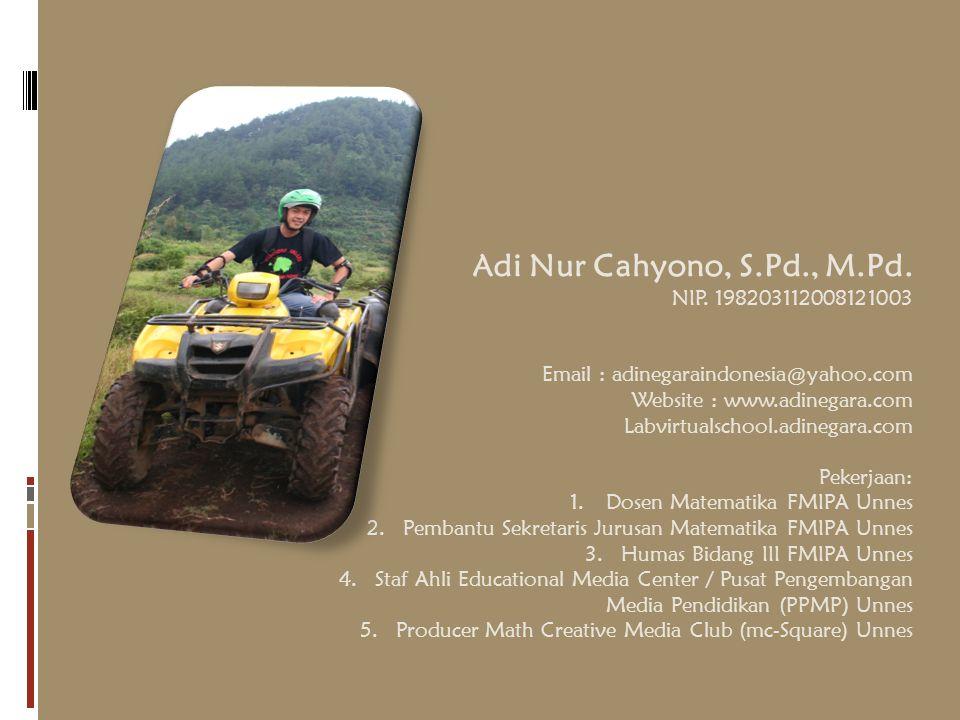 Adi Nur Cahyono, S.Pd., M.Pd. NIP. 198203112008121003