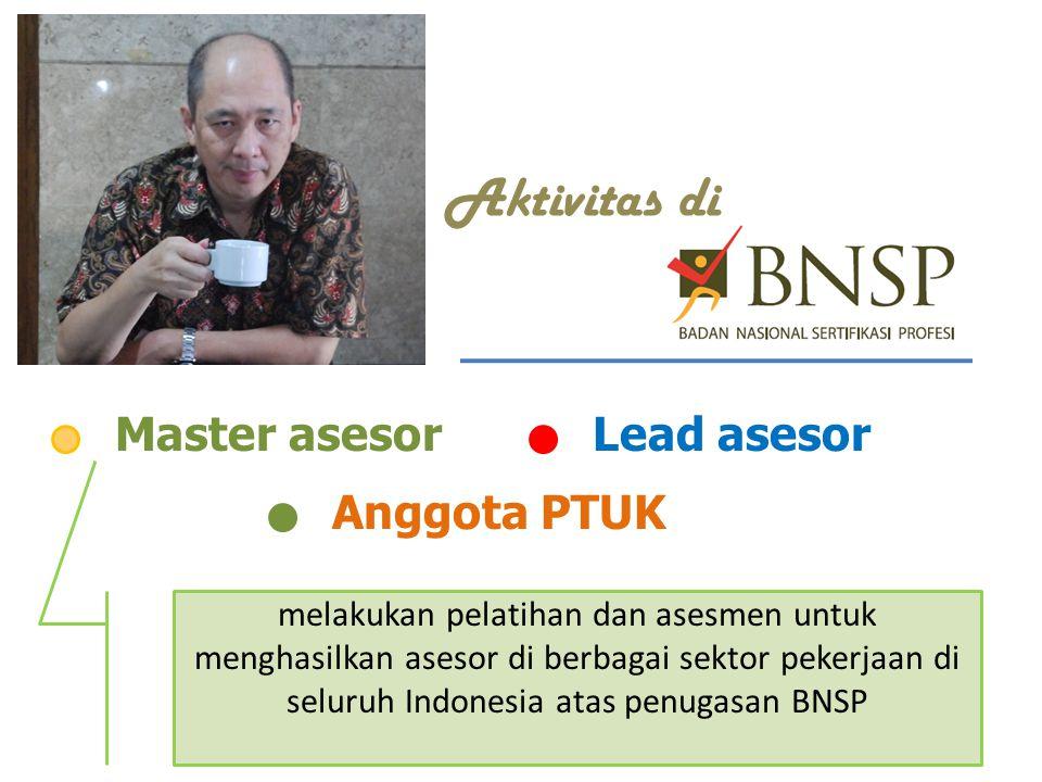 Aktivitas di Master asesor Lead asesor Anggota PTUK