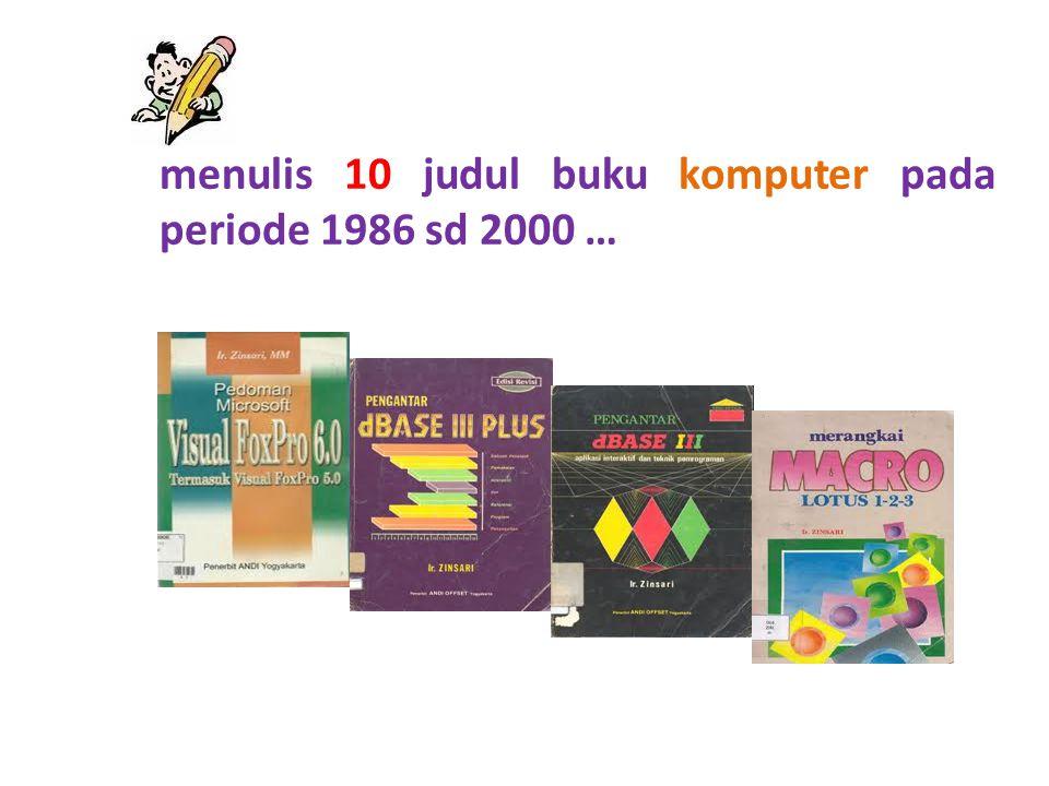menulis 10 judul buku komputer pada periode 1986 sd 2000 …