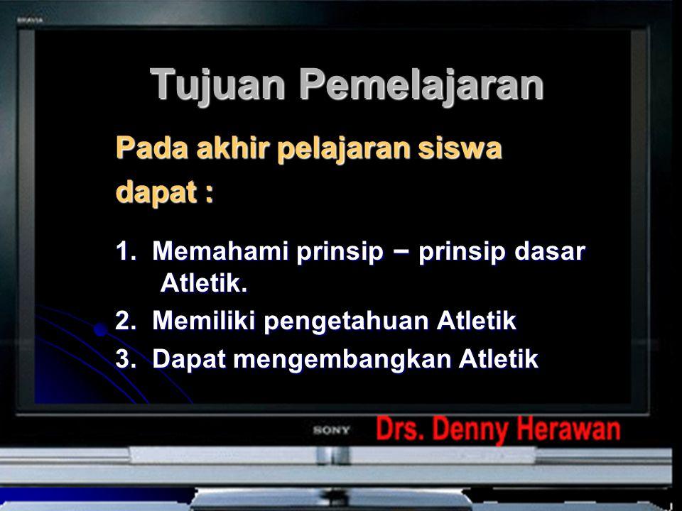 Tujuan Pemelajaran Pada akhir pelajaran siswa dapat :