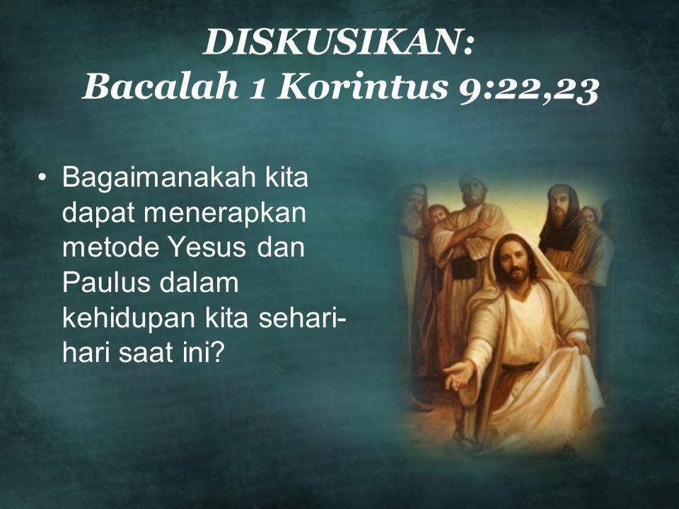 DISKUSIKAN: Bacalah 1 Korintus 9:22,23