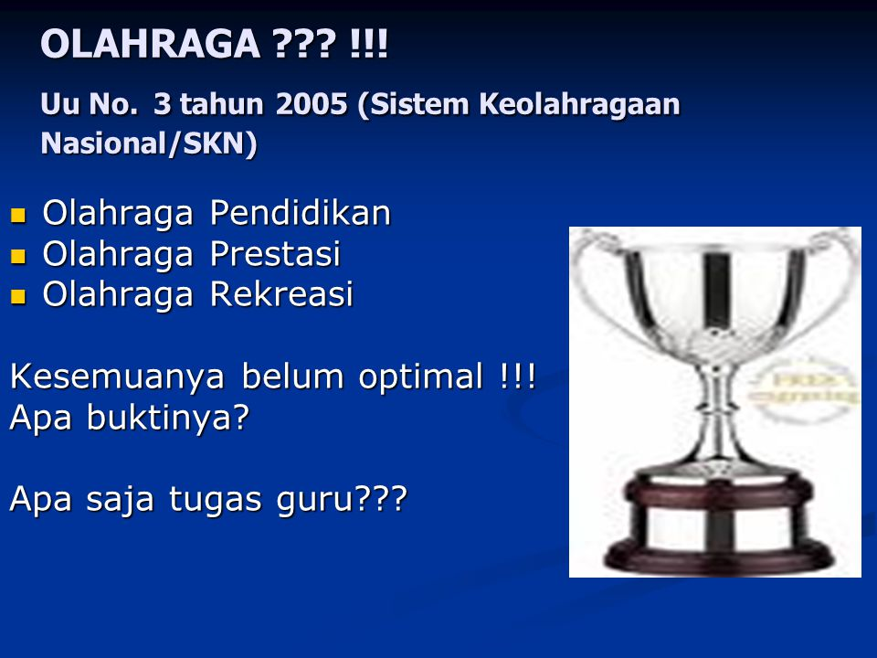 OLAHRAGA !!! Uu No. 3 tahun 2005 (Sistem Keolahragaan Nasional/SKN)