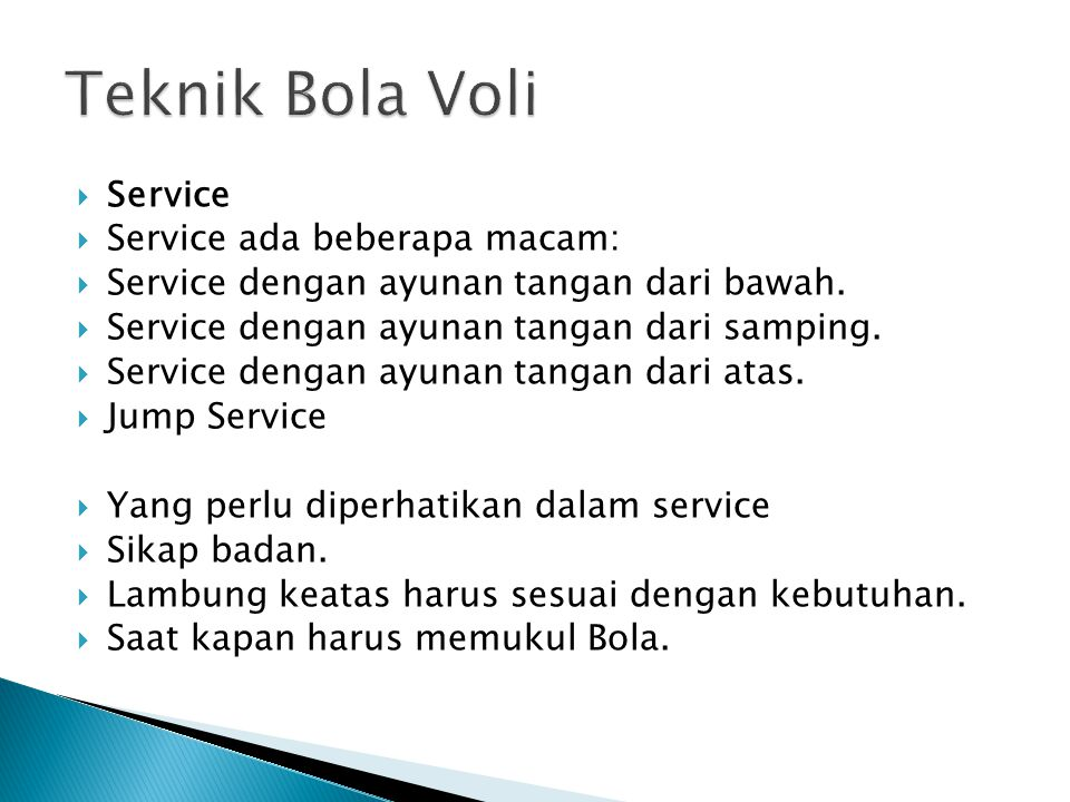 Teknik Bola Voli Service Service ada beberapa macam: