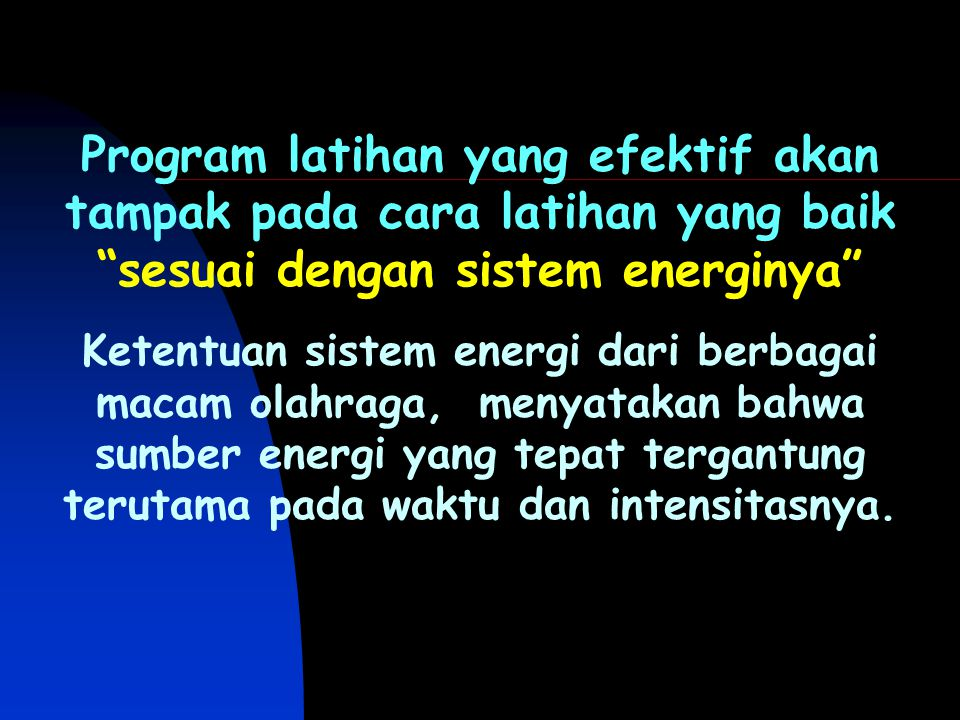 Ketentuan sistem energi dari berbagai macam olahraga, menyatakan bahwa