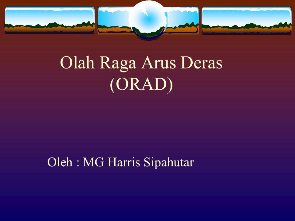 Olah Raga Arus Deras (ORAD)