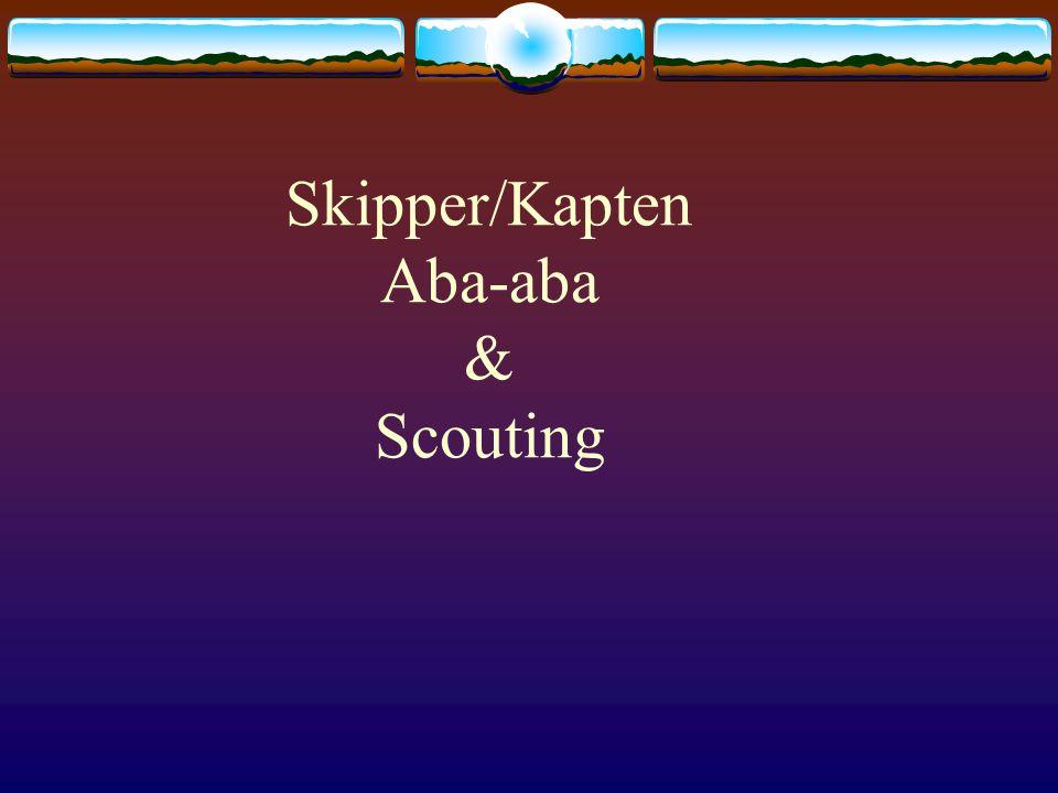 Skipper/Kapten Aba-aba & Scouting