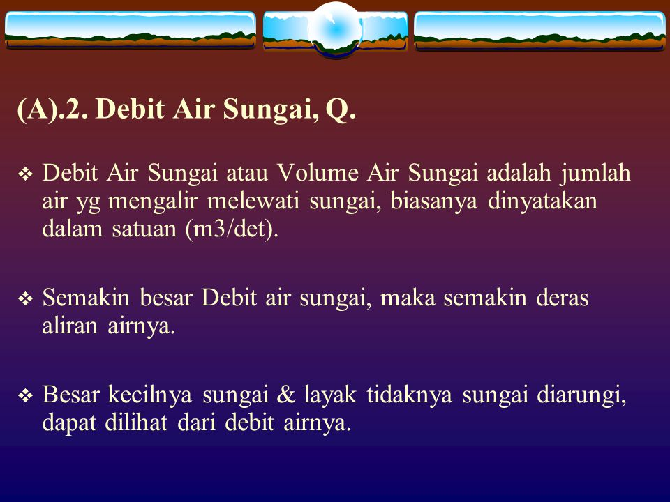 (A).2. Debit Air Sungai, Q.