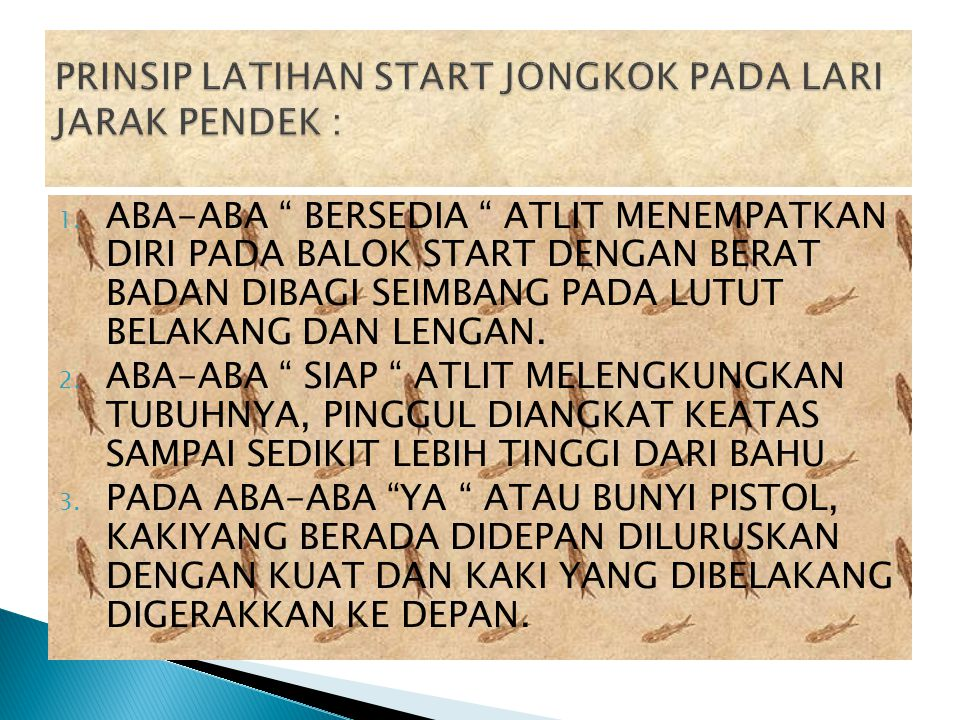 PRINSIP LATIHAN START JONGKOK PADA LARI JARAK PENDEK :