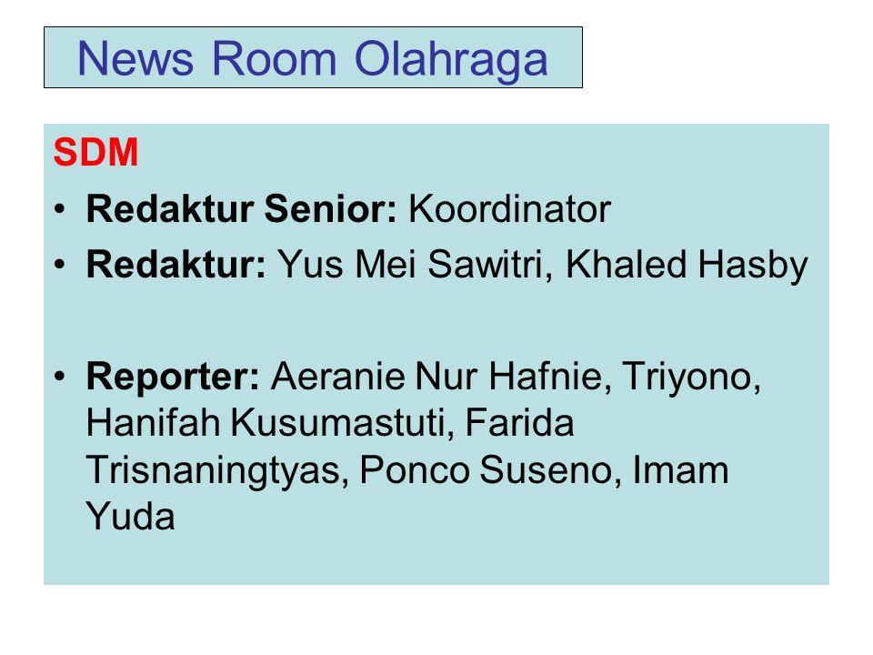 News Room Olahraga SDM Redaktur Senior: Koordinator