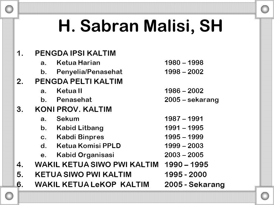 H. Sabran Malisi, SH PENGDA IPSI KALTIM PENGDA PELTI KALTIM