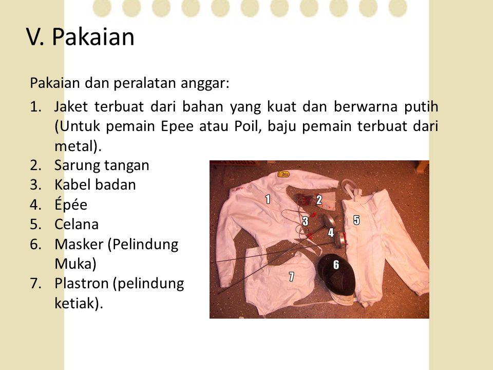 V. Pakaian Pakaian dan peralatan anggar: