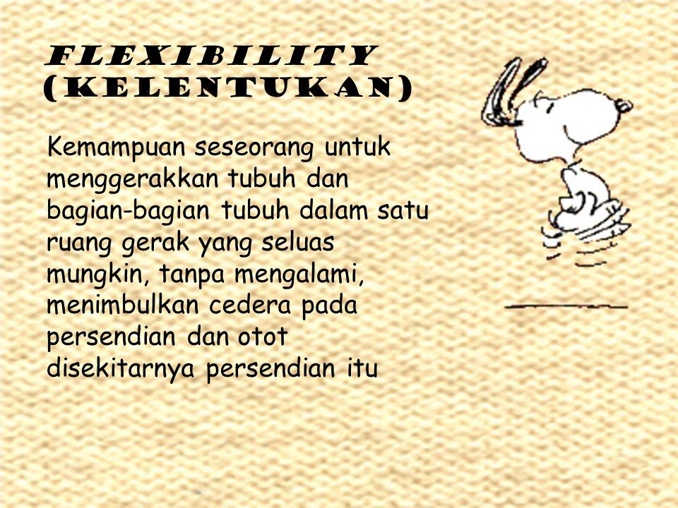 FLEXIBILITY (kelentukan)
