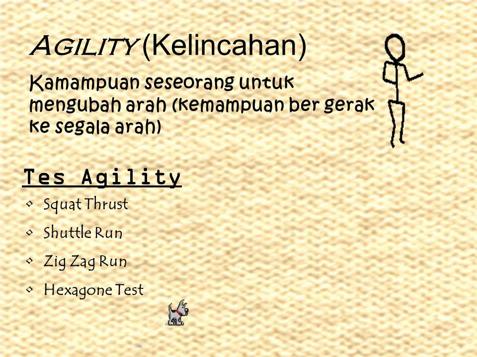 Agility (Kelincahan) Tes Agility