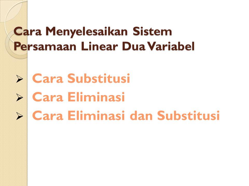 Cara Menyelesaikan Sistem Persamaan Linear Dua Variabel