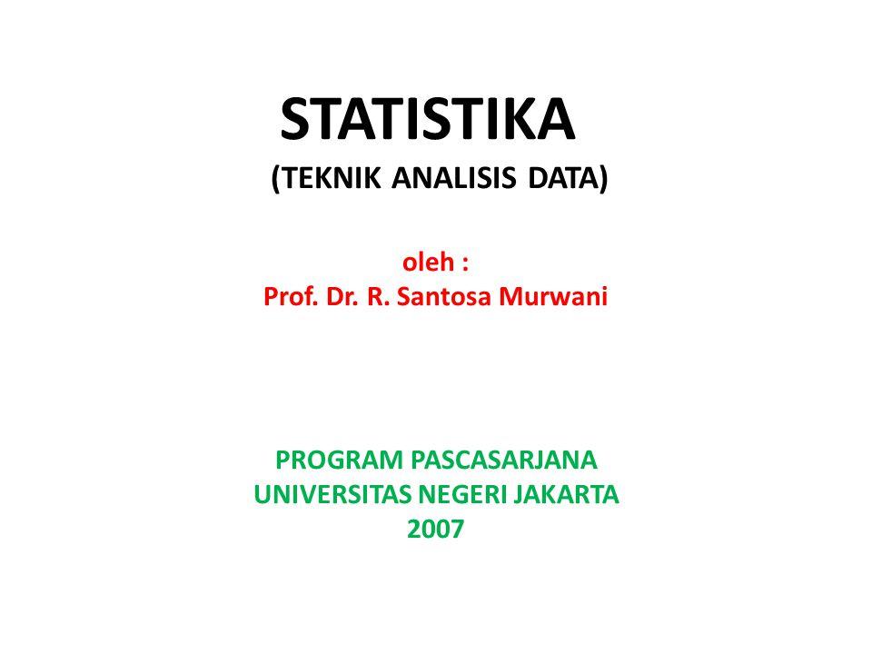 STATISTIKA (TEKNIK ANALISIS DATA) oleh : Prof. Dr. R