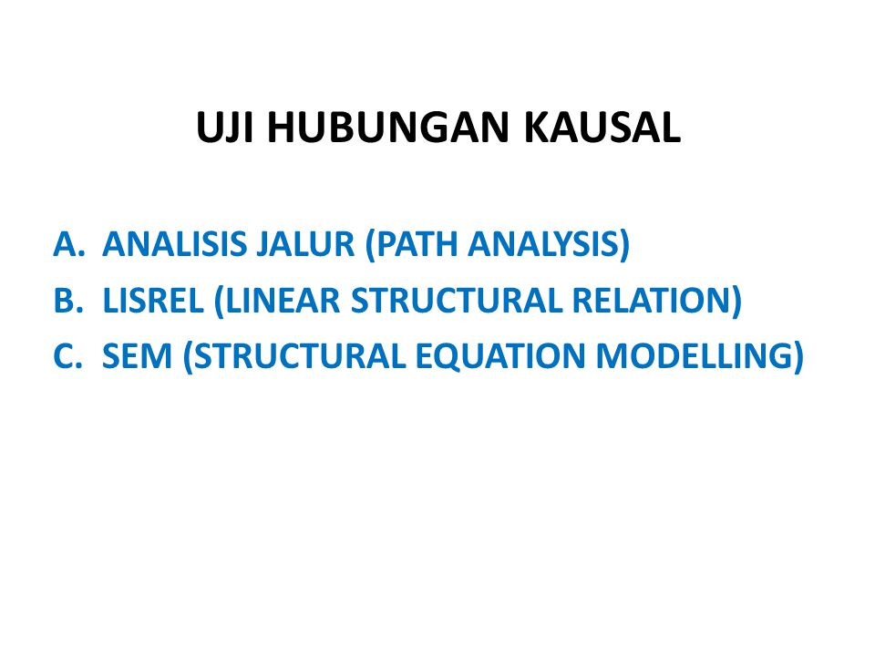 UJI HUBUNGAN KAUSAL ANALISIS JALUR (PATH ANALYSIS)