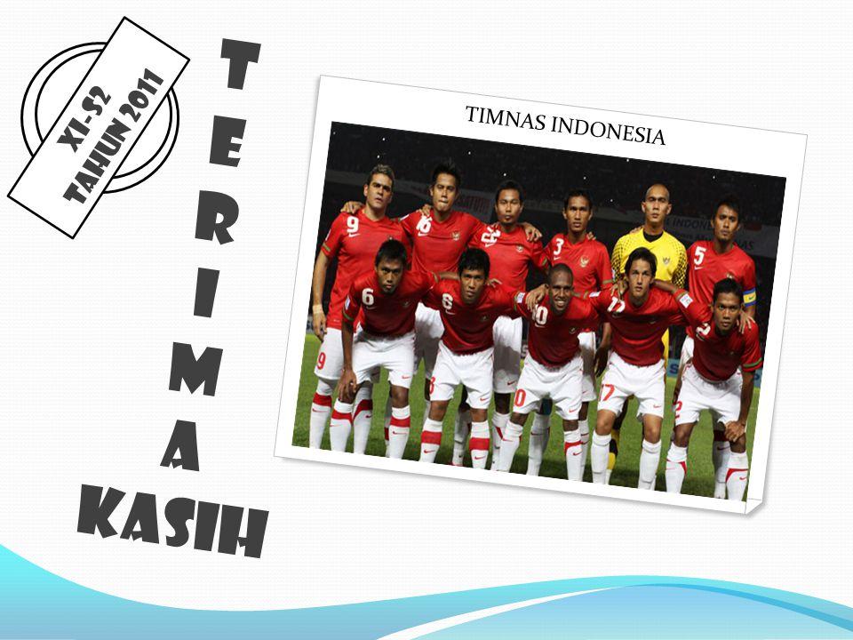 T E R I M A KASIH Tahun 2011 XI-S2 TIMNAS INDONESIA