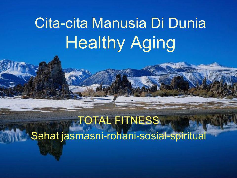 Cita-cita Manusia Di Dunia Healthy Aging