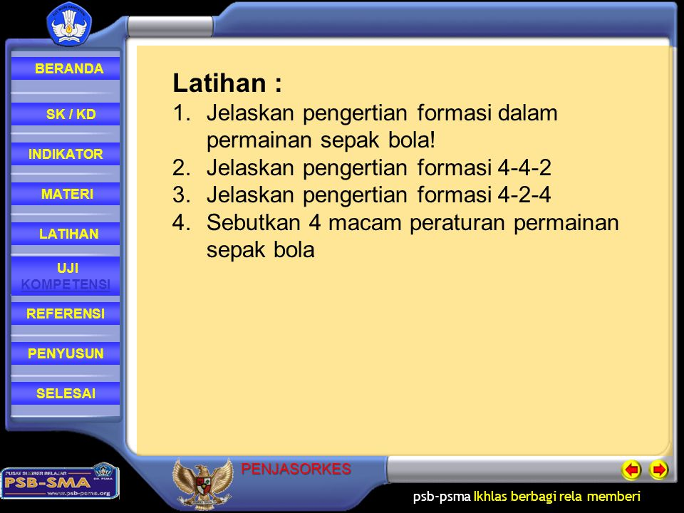 Latihan : Jelaskan pengertian formasi dalam permainan sepak bola!