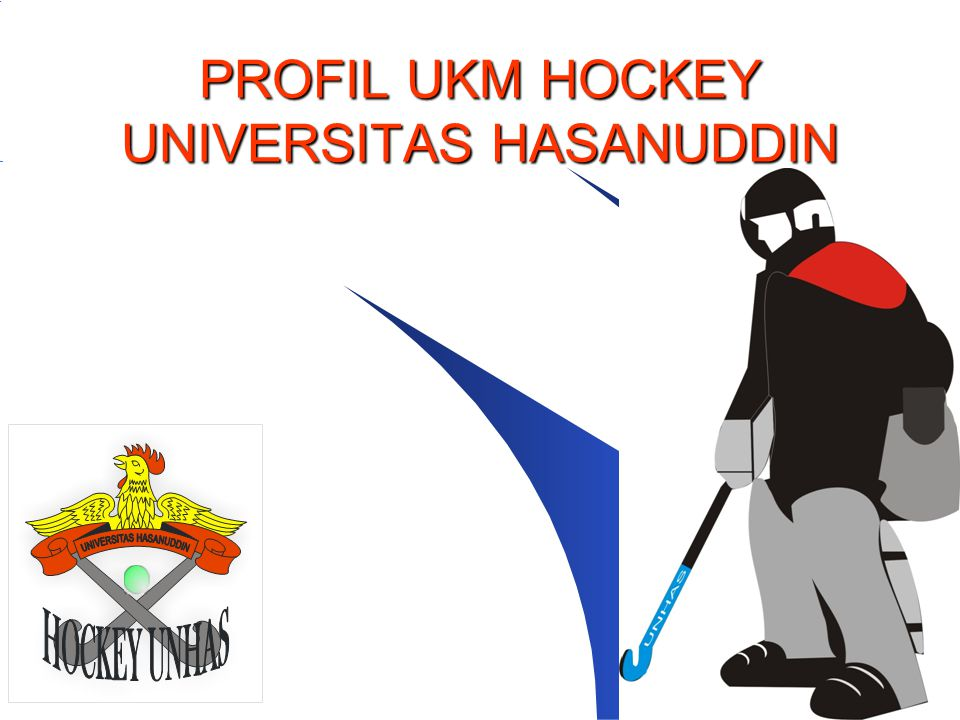 PROFIL UKM HOCKEY UNIVERSITAS HASANUDDIN