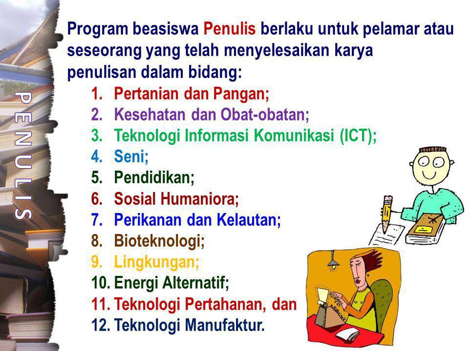 P E N U L I S Program beasiswa Penulis berlaku untuk pelamar atau