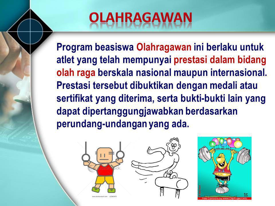 olahragawan Program beasiswa Olahragawan ini berlaku untuk