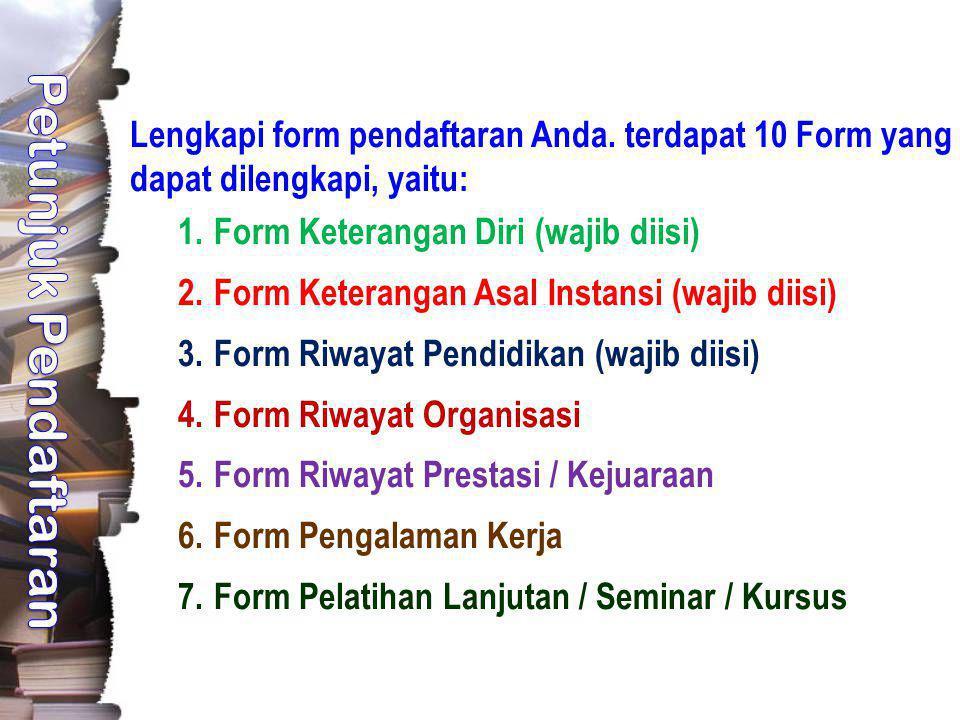 Lengkapi form pendaftaran Anda. terdapat 10 Form yang