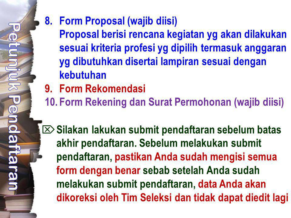 Form Proposal (wajib diisi) Proposal berisi rencana kegiatan yg akan dilakukan