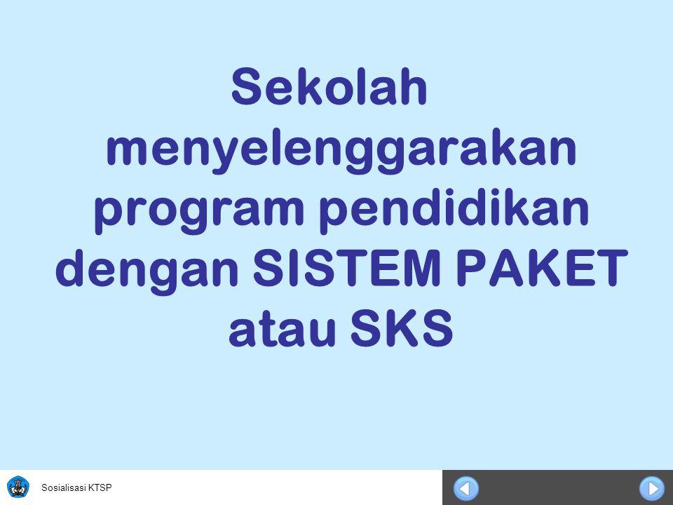 Sekolah menyelenggarakan program pendidikan dengan SISTEM PAKET atau SKS
