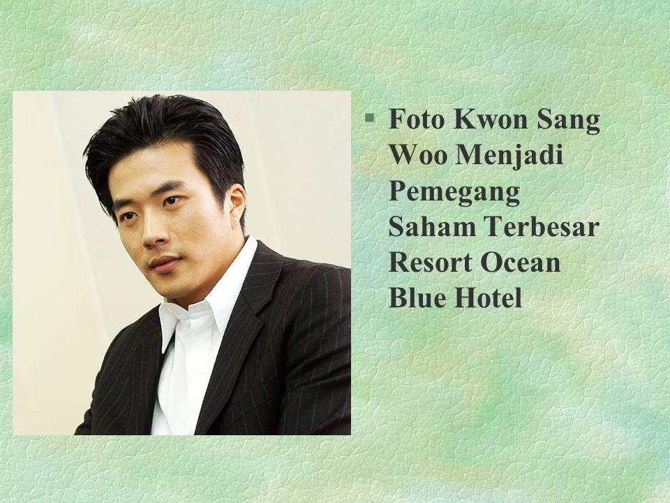 Foto Kwon Sang Woo Menjadi Pemegang Saham Terbesar Resort Ocean Blue Hotel