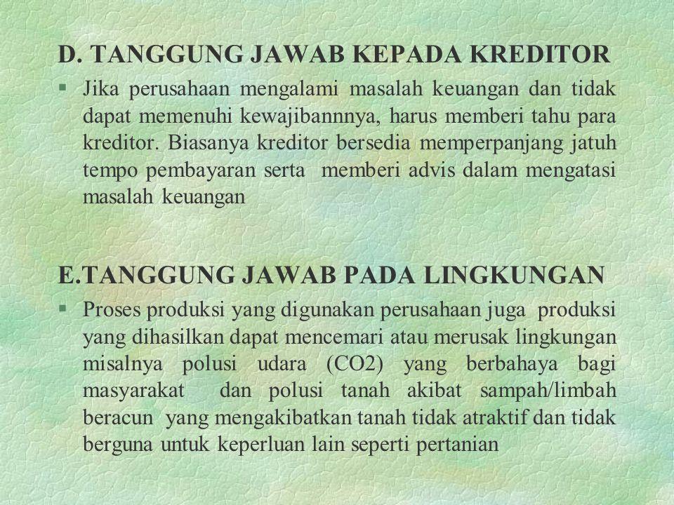 D. TANGGUNG JAWAB KEPADA KREDITOR