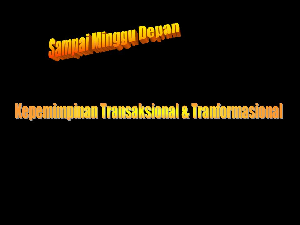 Kepemimpinan Transaksional & Tranformasional