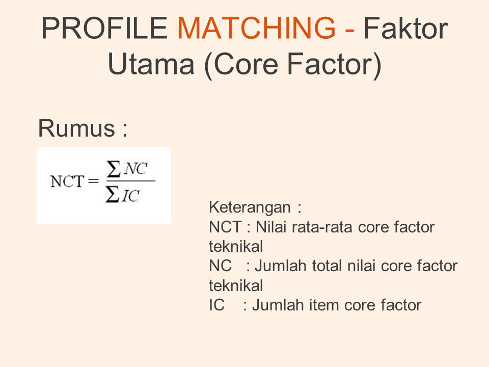 PROFILE MATCHING - Faktor Utama (Core Factor)