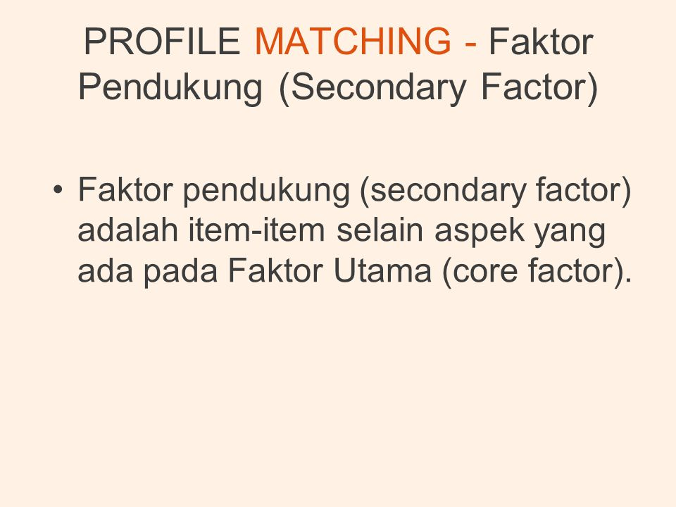 PROFILE MATCHING - Faktor Pendukung (Secondary Factor)