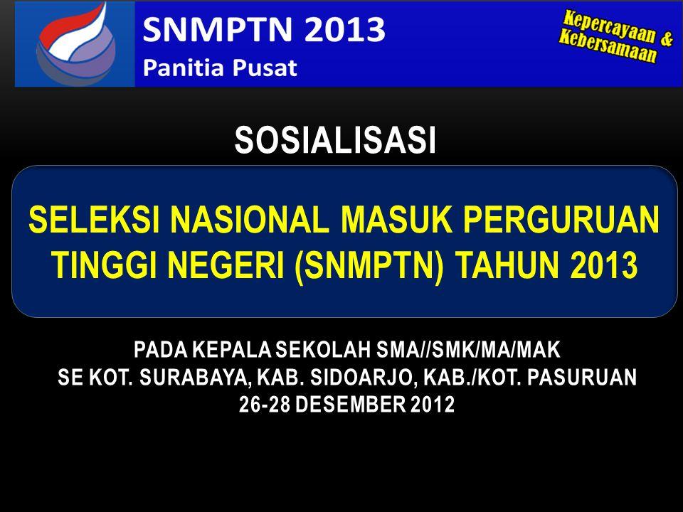 SELEKSI NASIONAL MASUK PERGURUAN TINGGI NEGERI (SNMPTN) TAHUN 2013