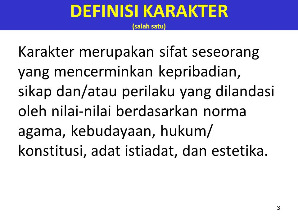 DEFINISI KARAKTER (salah satu)