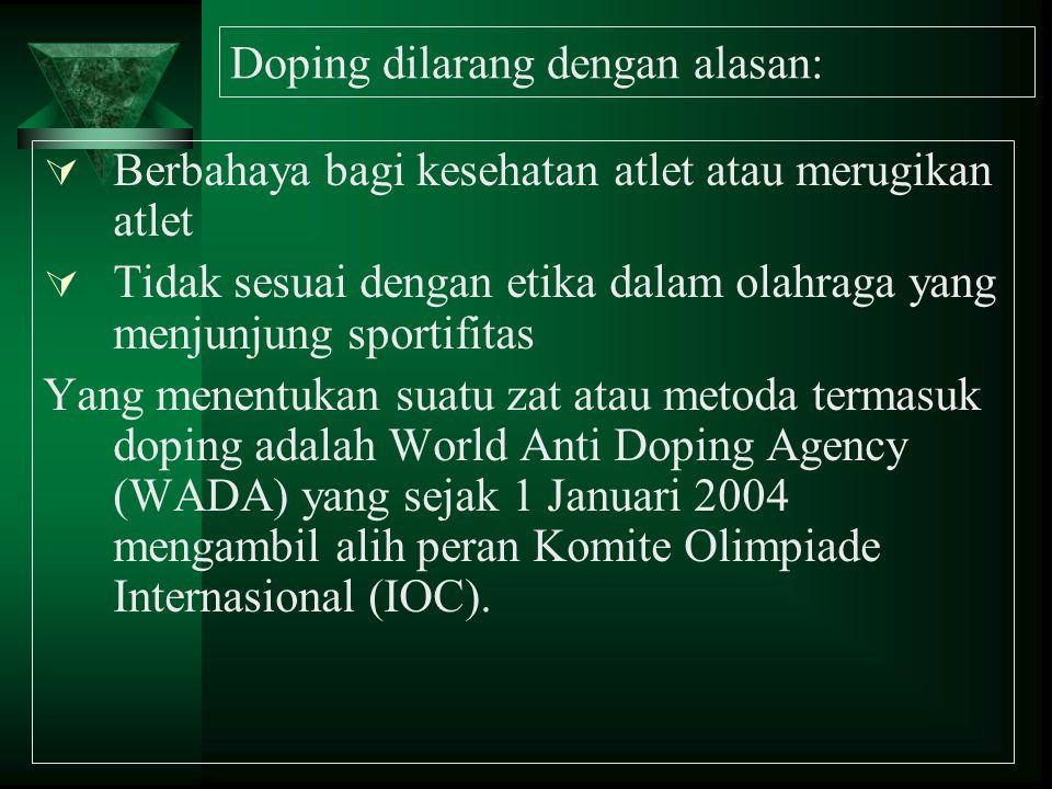 Doping dilarang dengan alasan: