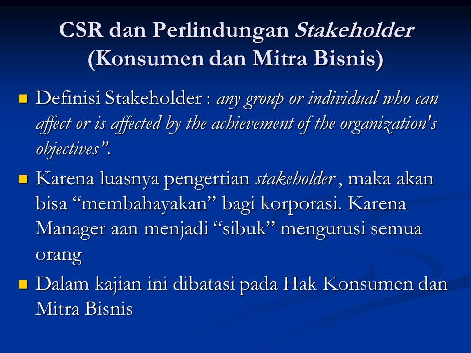 CSR dan Perlindungan Stakeholder (Konsumen dan Mitra Bisnis)