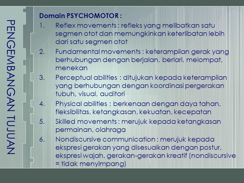 PENGEMBANGAN TUJUAN Domain PSYCHOMOTOR :
