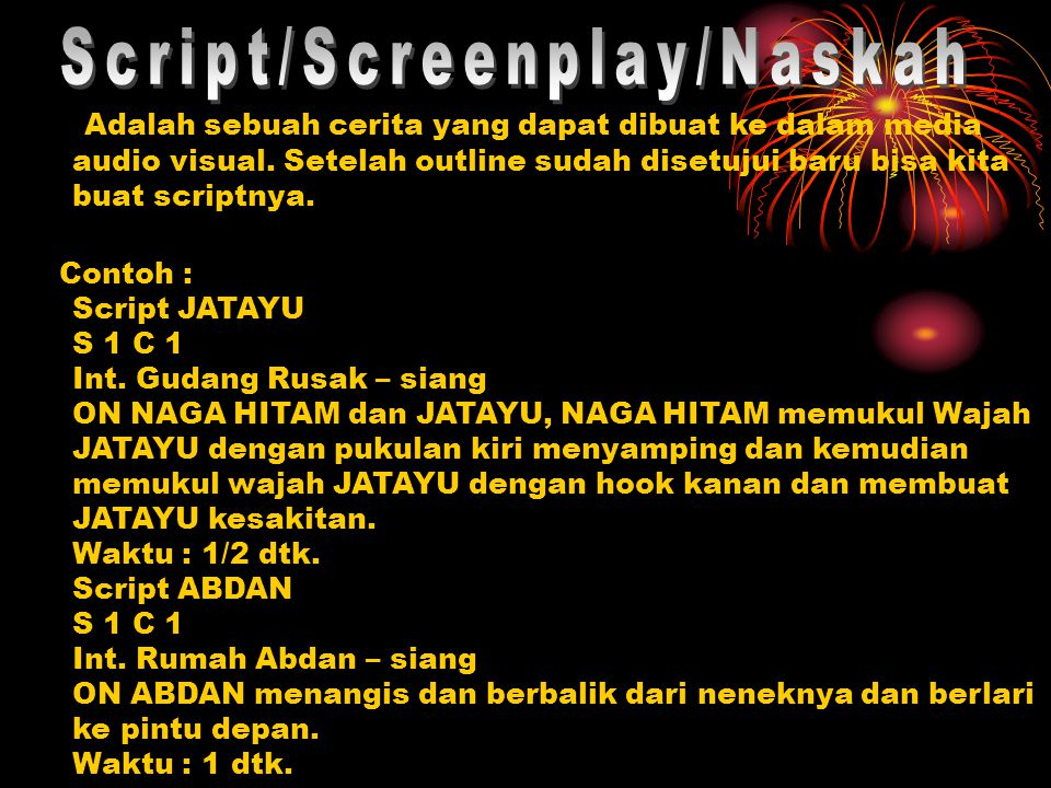 Script/Screenplay/Naskah