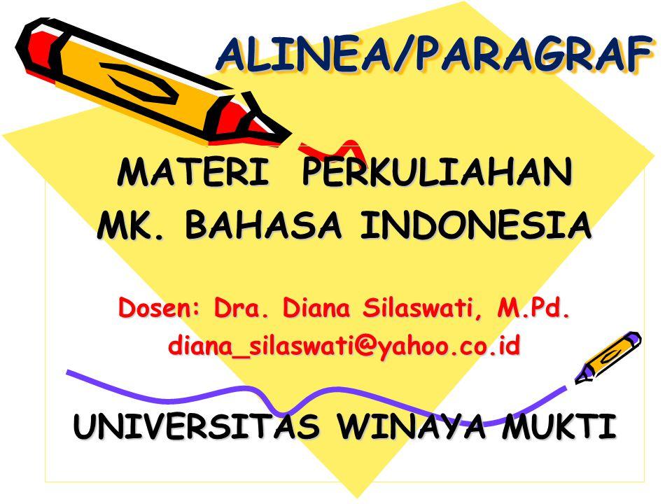 Dosen: Dra. Diana Silaswati, M.Pd. UNIVERSITAS WINAYA MUKTI