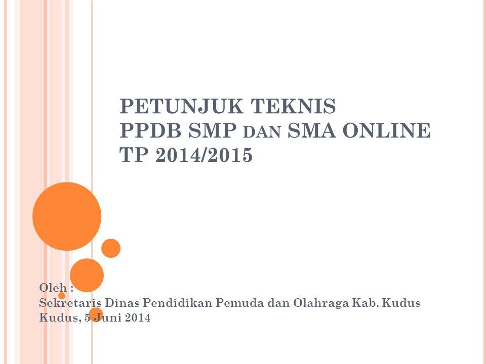 PETUNJUK TEKNIS PPDB SMP dan SMA ONLINE TP 2014/2015