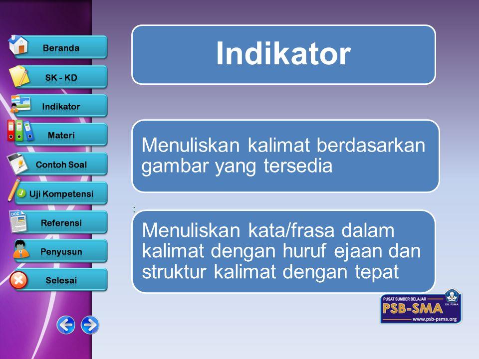 Indikator Menuliskan kalimat berdasarkan gambar yang tersedia