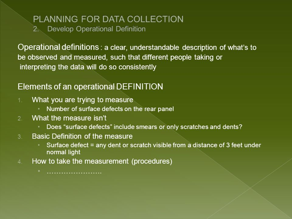 PLANNING FOR DATA COLLECTION 2. Develop Operational Definition