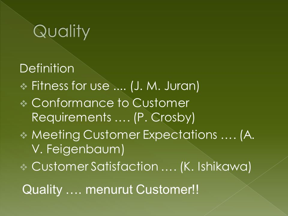 Quality Quality …. menurut Customer!! Definition