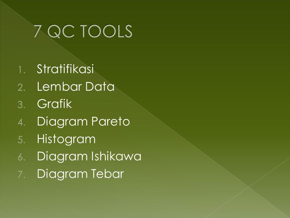7 QC TOOLS Stratifikasi Lembar Data Grafik Diagram Pareto Histogram