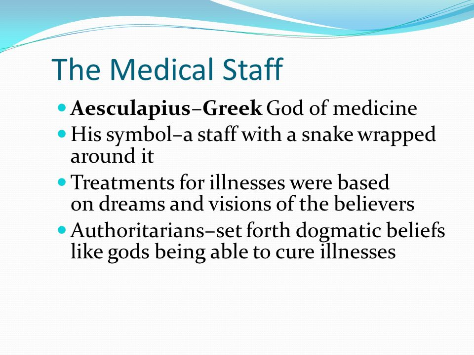 The Medical Staff Aesculapius–Greek God of medicine