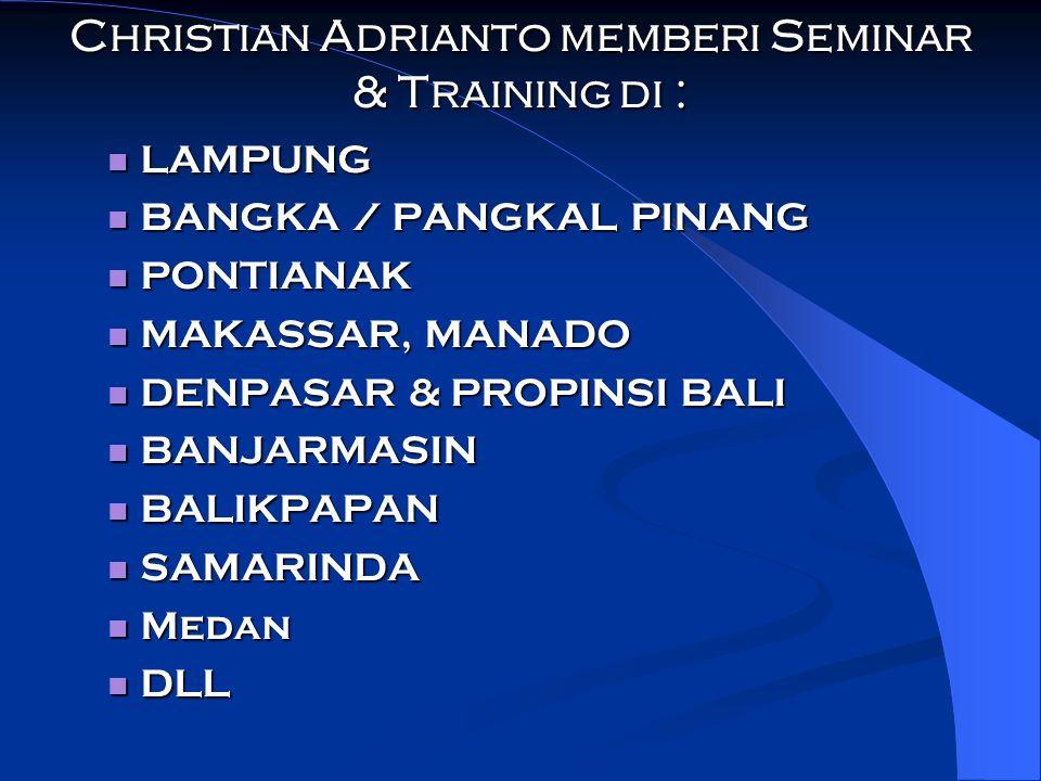 Christian Adrianto memberi Seminar & Training di :