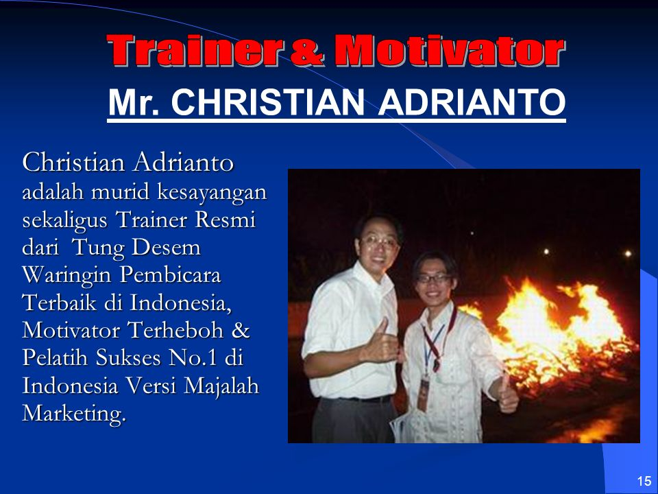 Mr. CHRISTIAN ADRIANTO Trainer & Motivator